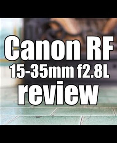 Canon RF 15-35mm F2.8L IS USM Review