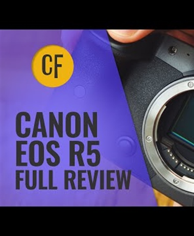 Canon EOS R5 Comprehensive Review by Christopher Frost
